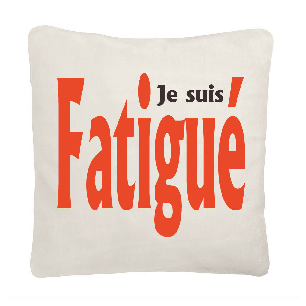 coussin amusant pour couple qui aime rire le coussin je suis fatigu. Black Bedroom Furniture Sets. Home Design Ideas